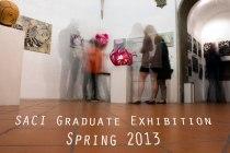 SACI Graduate Exhibition Spring 2013