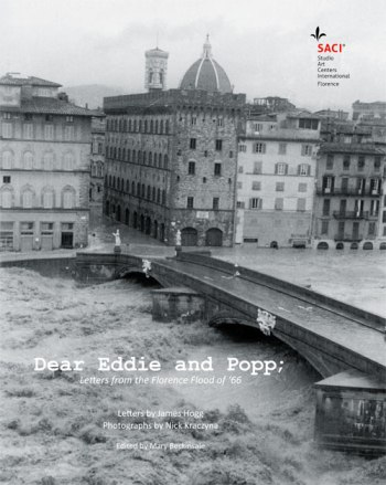 """Dear Eddie and Popp: Letters from the Florence Flood of '66"" edited by Mary Beckinsale, published by SACI, Florence, 2010"