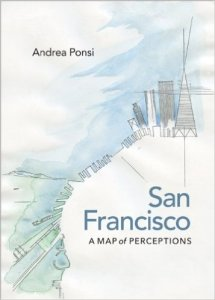 """San Francisco. A Map of Perceptions"" by Andrea Ponsi, University of Virginia Press, 2015, 108p."