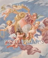 Fasto Privato, La decorazione murale di palazzi e ville di famiglie private Dal Tardo Barocco al Romanticismo (EDIFIR - EDIZIONI FIRENZE, edited by Mina Gregori, Mara Visonà, 2015, 416 p.)